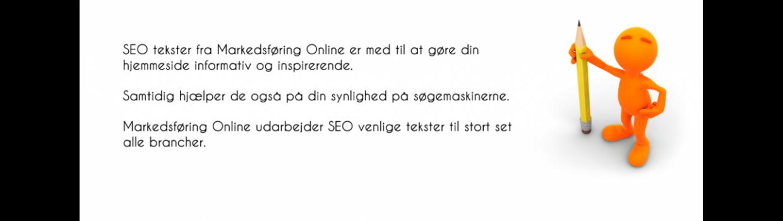 Kontakt Markedsføring Online i dag, til en uforpligtende snak om individuelt udarbejdede SEO tekster
